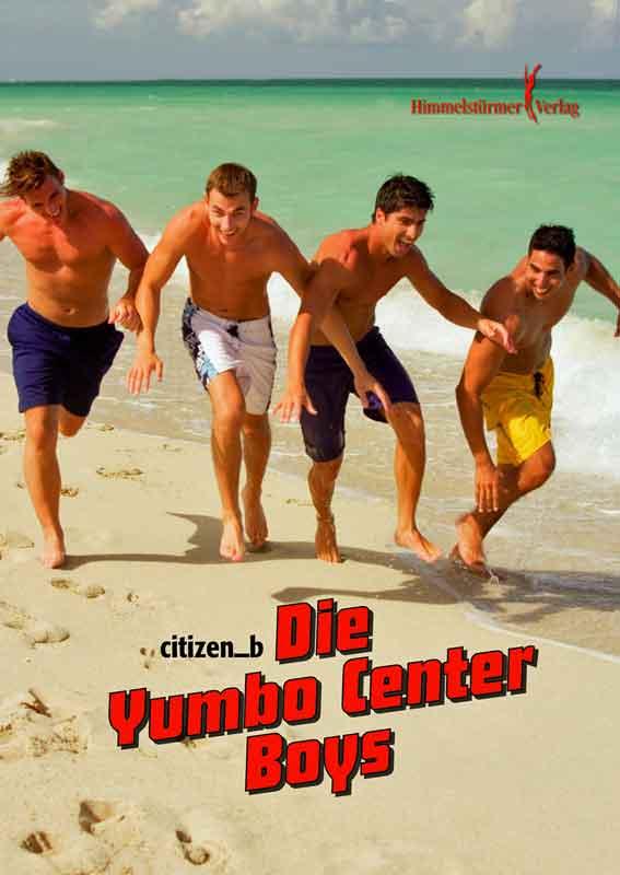 Die Yumbo Center Boys | Himmelstürmer Verlag