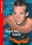 Touch me, coach | Gay Romance Roman im Himmelstürmer Verlag