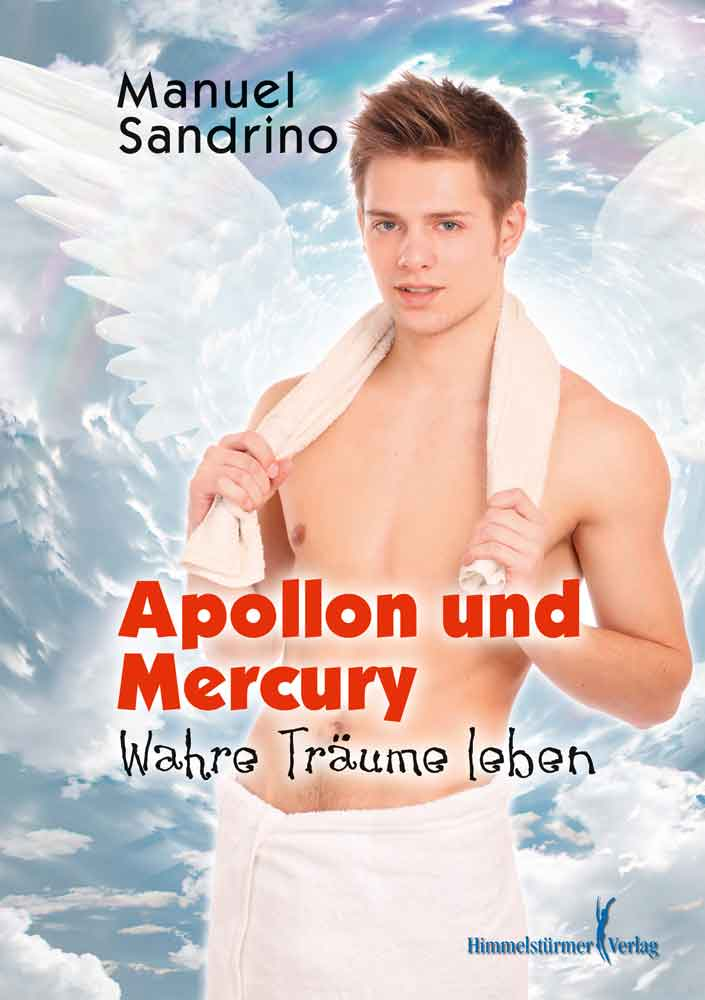 Apollon und Mercury 1: Wahre Träume leben