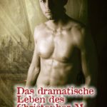 Das dramatische Leben des Christopher M   Himmelstürmer Verlag
