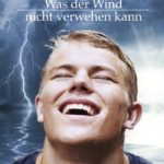 Was der Wind nicht verwehen kann | Himmelstürmer Verlag