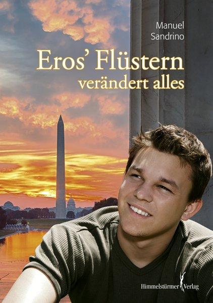 Eros'' Flüstern verändert alles | Himmelstürmer Verlag