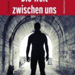 Die Welt zwischen uns | Himmelstürmer Verlag