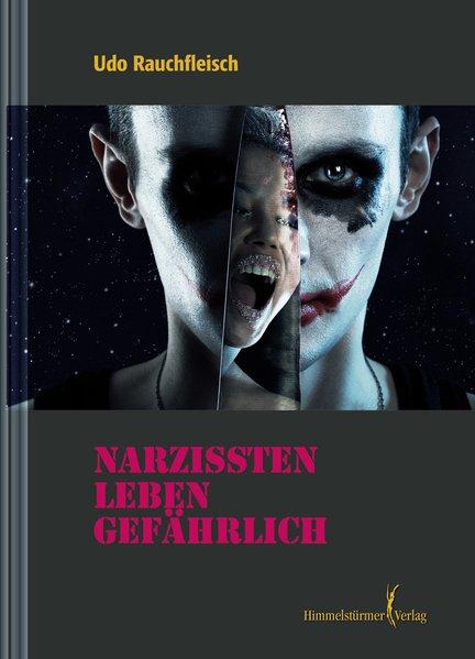 Narzissten leben gefährlich | Himmelstürmer Verlag