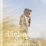 Liebe mit Salzgeschmack | Himmelstürmer Verlag