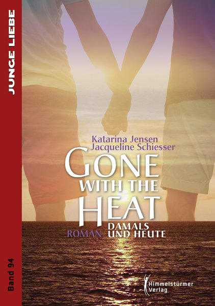 Gone with the heat | Himmelstürmer Verlag