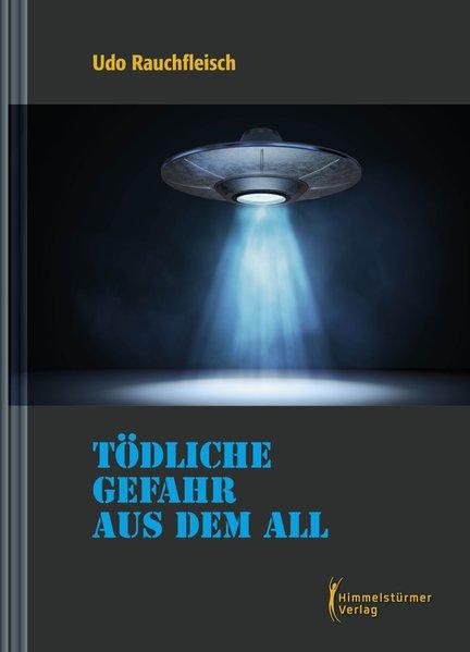 Tödliche Gefahr aus dem All | Himmelstürmer Verlag