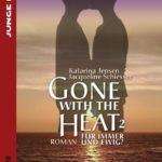 Gone with the Heat 2: Für immer und ewig | Himmelstürmer Verlag