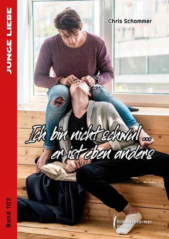 Ich bin nicht schwul... er ist eben anders | Himmelstürmer Verlag