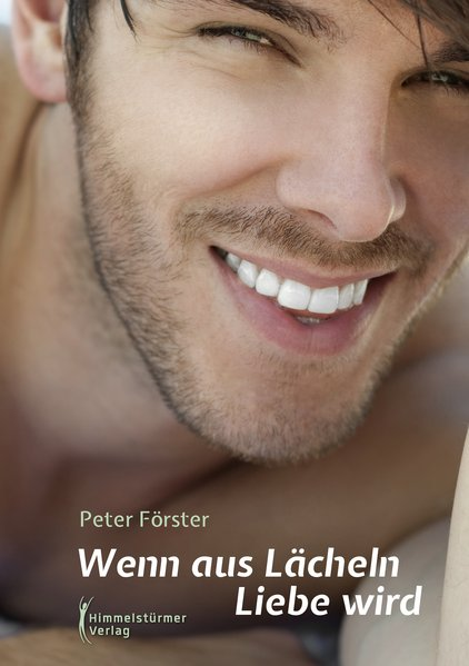 Wenn aus Lächeln Liebe wird | Himmelstürmer Verlag