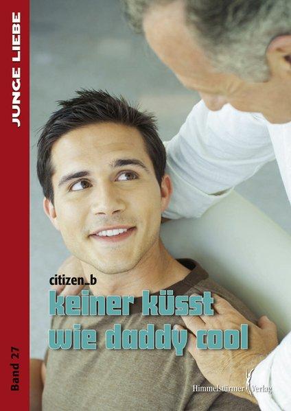 Keiner küsst wie daddy cool