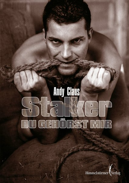 Stalker - Du gehörst mir! | Himmelstürmer Verlag
