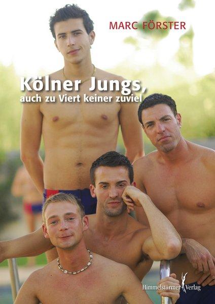 Kölner Jungs - auch zu viert keiner zuviel