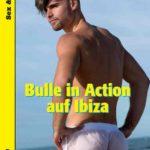 Bulle in Action auf Ibiza | Schwule Krimis im Himmelstürmer Verlag